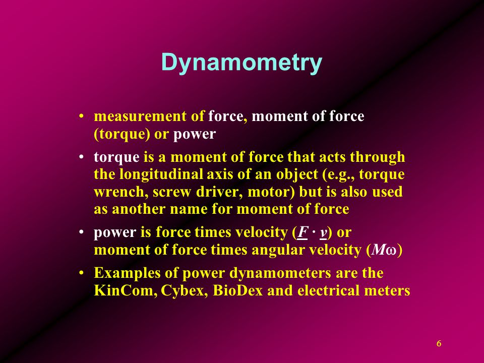 Dynamometry measurement of force, moment of force (torque) or power