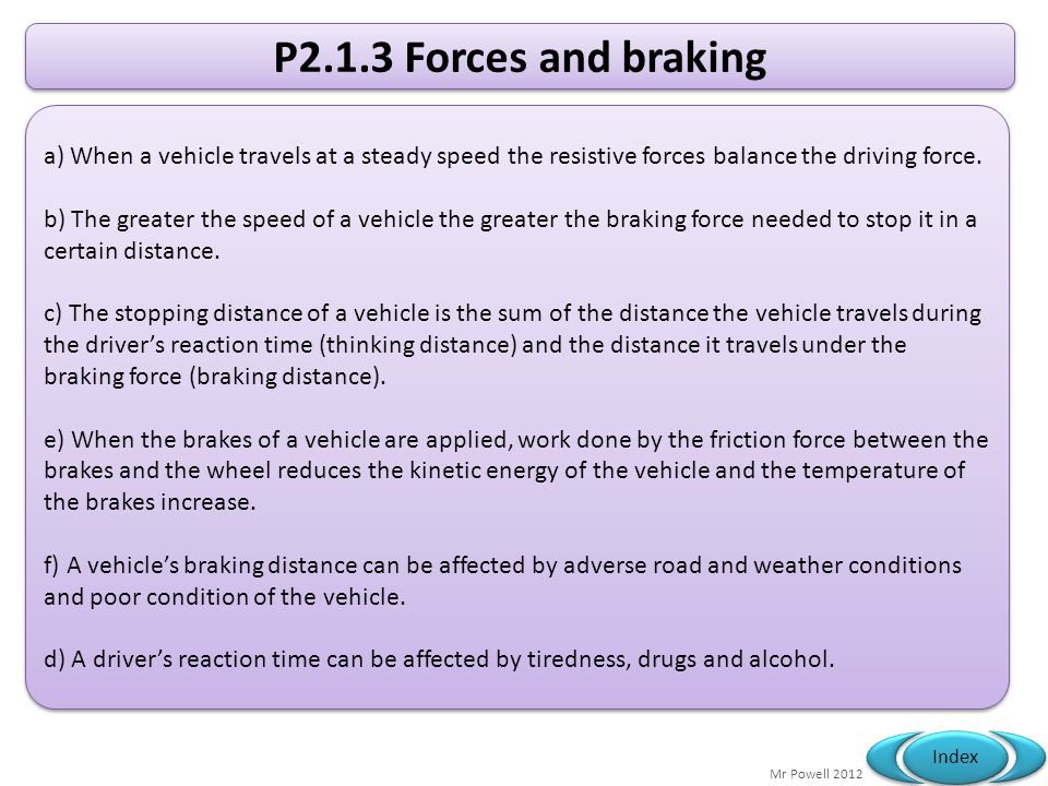 P2.1.3 Forces and braking a) When a vehicle travels at a steady speed the resistive forces balance the driving force.