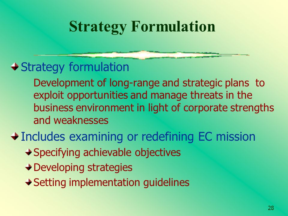 Strategy Formulation Strategy formulation
