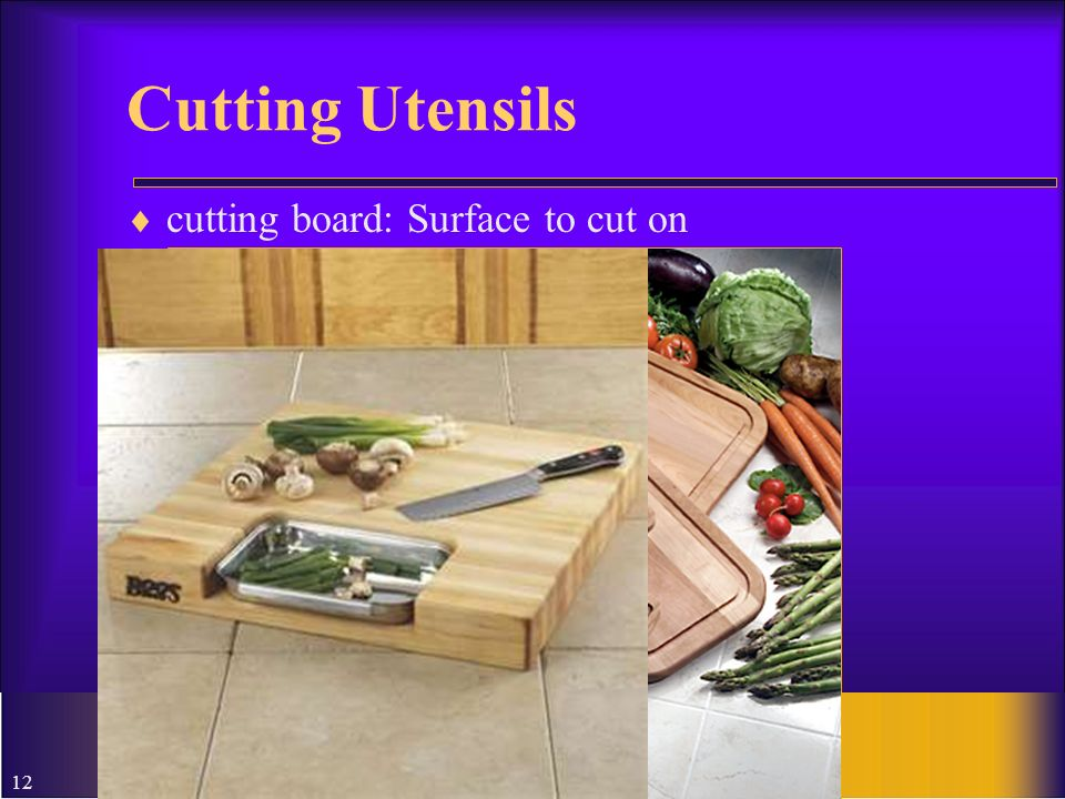 Cutting Utensils cutting board: Surface to cut on