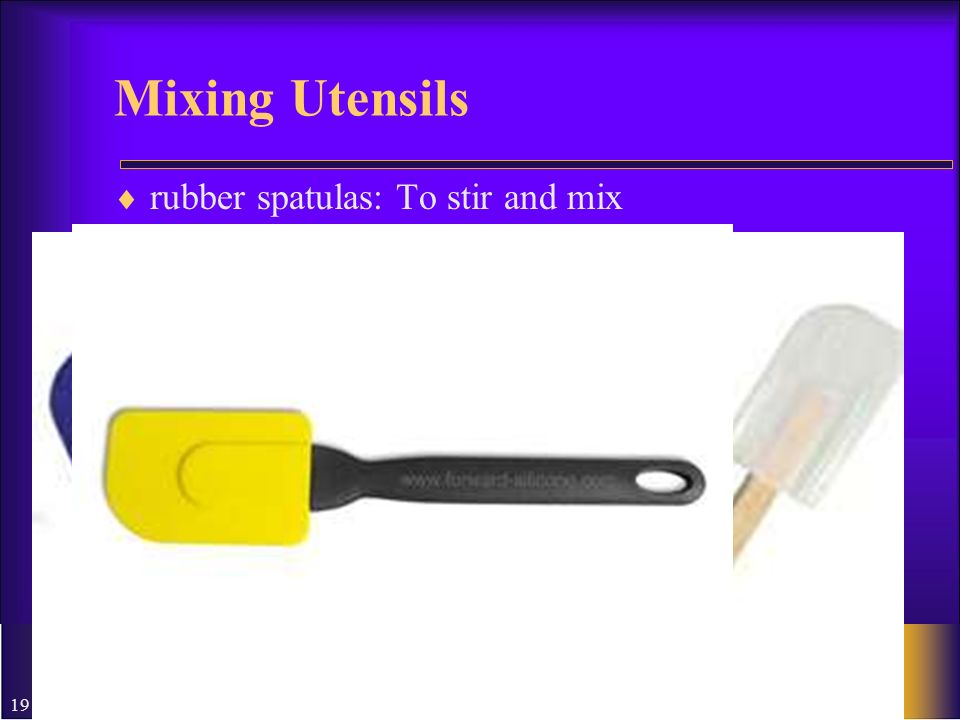 Mixing Utensils rubber spatulas: To stir and mix