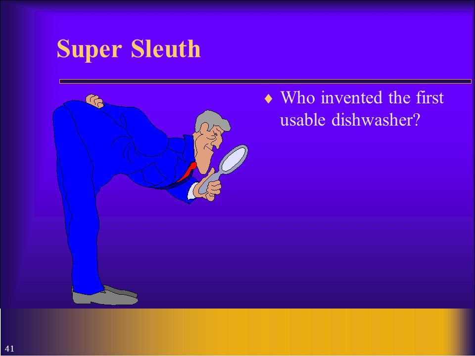 Super Sleuth Who invented the first usable dishwasher