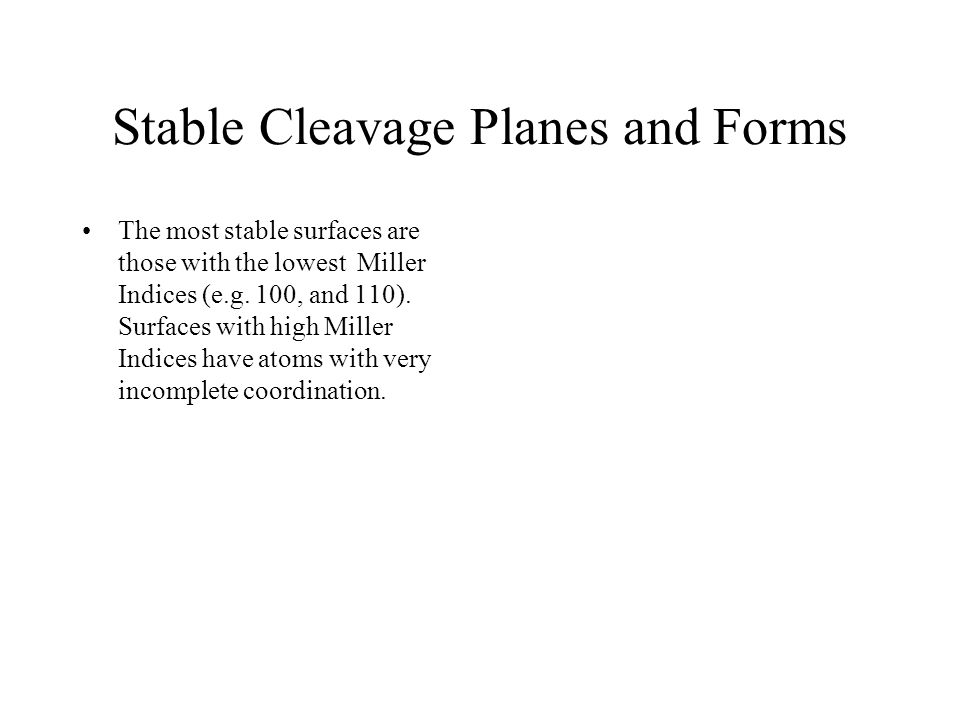 Stable Cleavage Planes and Forms