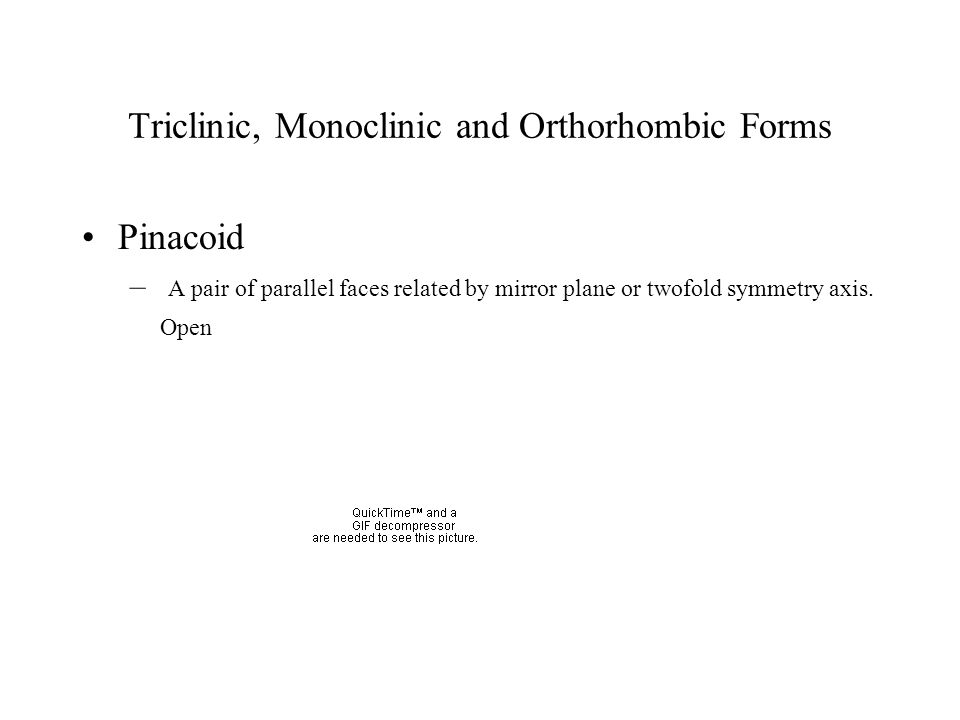 Triclinic, Monoclinic and Orthorhombic Forms