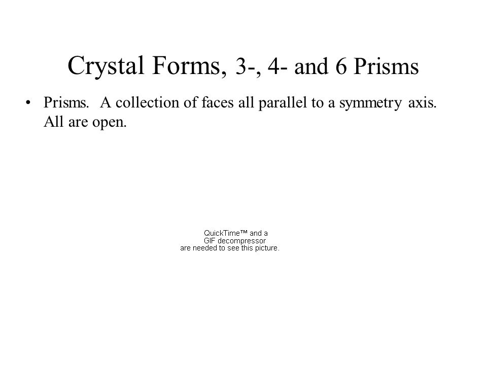 Crystal Forms, 3-, 4- and 6 Prisms