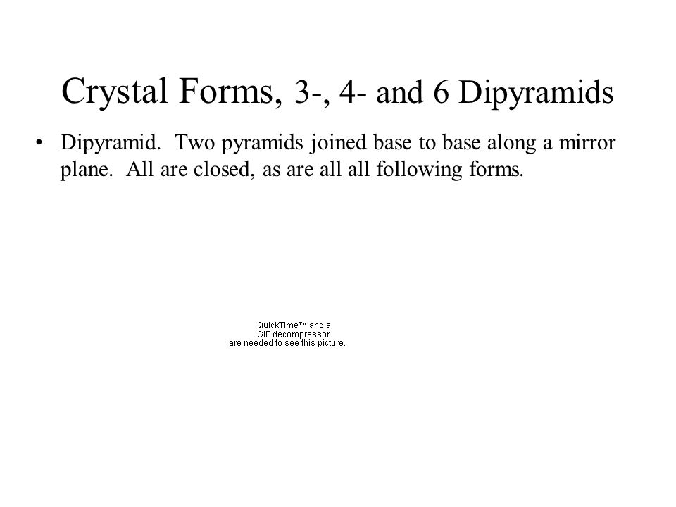 Crystal Forms, 3-, 4- and 6 Dipyramids