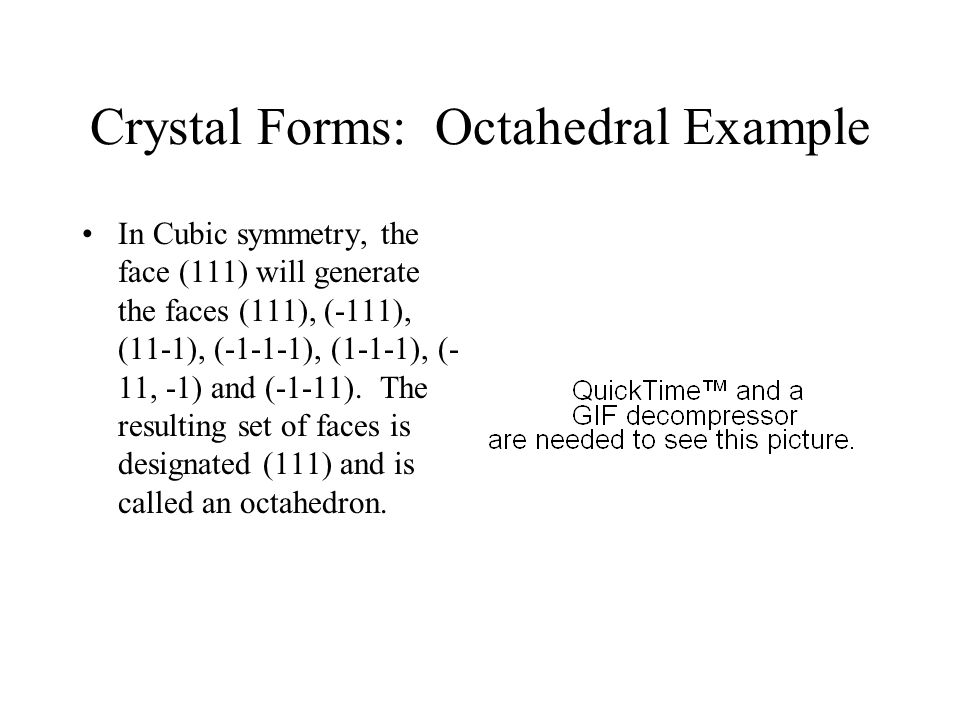 Crystal Forms: Octahedral Example