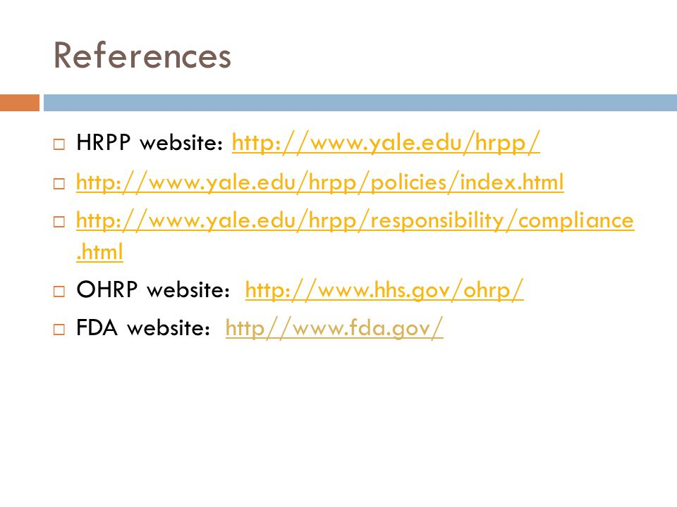 References HRPP website: http://www.yale.edu/hrpp/