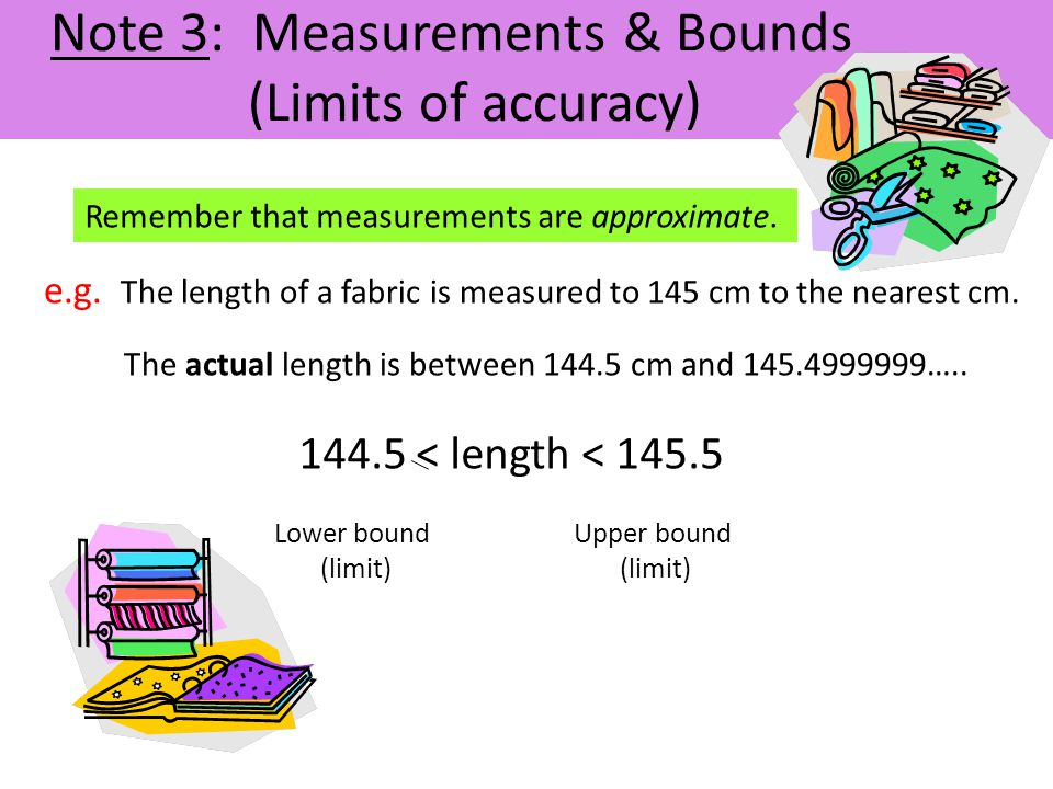 Note 3: Measurements & Bounds (Limits of accuracy)