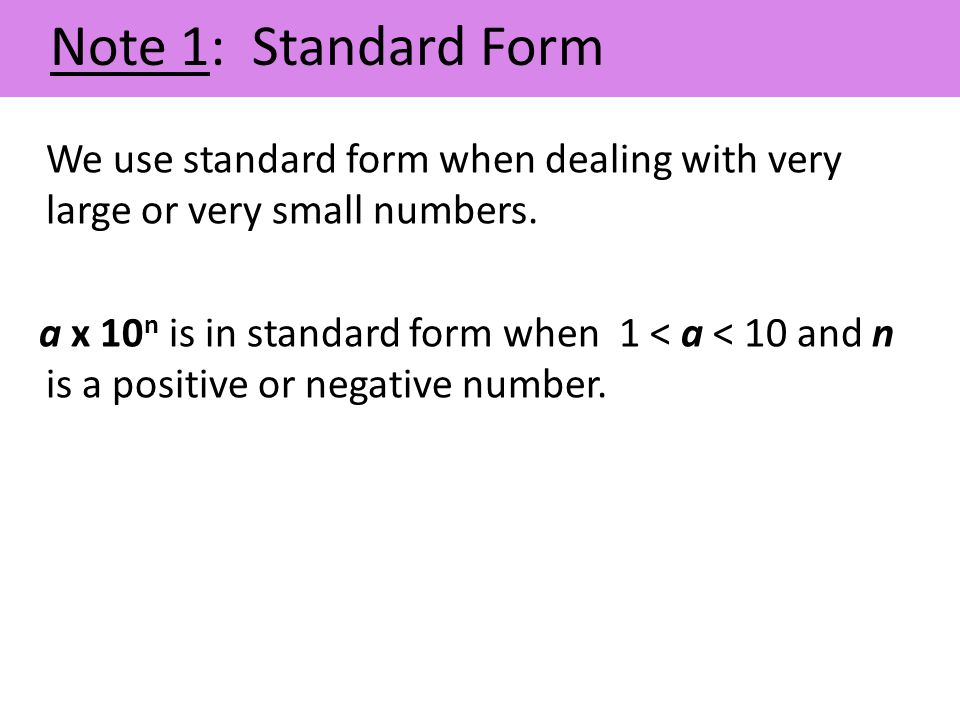Note 1: Standard Form