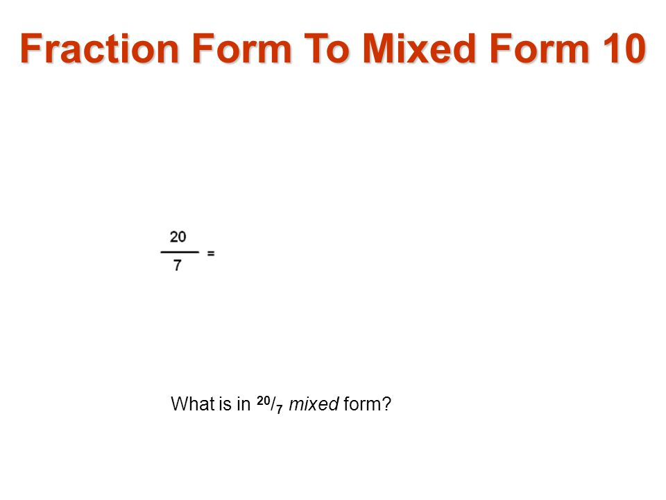 Fraction Form To Mixed Form 10