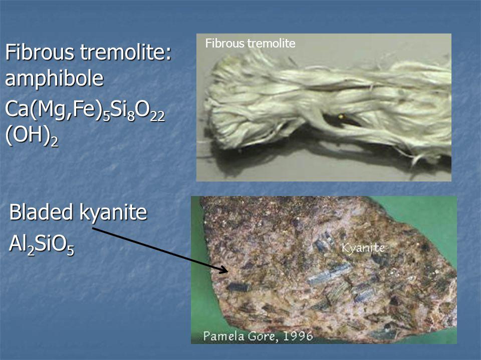 Fibrous tremolite: amphibole Ca(Mg,Fe)5Si8O22 (OH)2