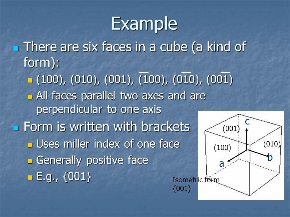 Example There are six faces in a cube (a kind of form):