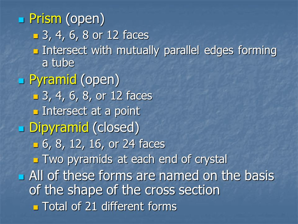 Prism (open) Pyramid (open) Dipyramid (closed)