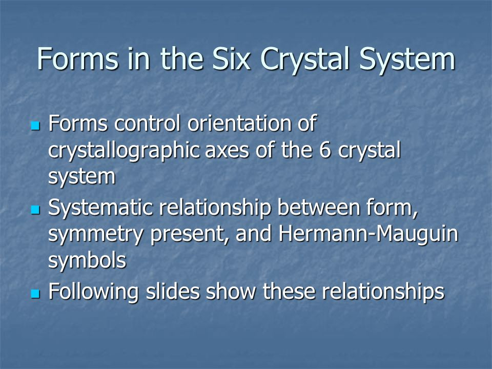 Forms in the Six Crystal System