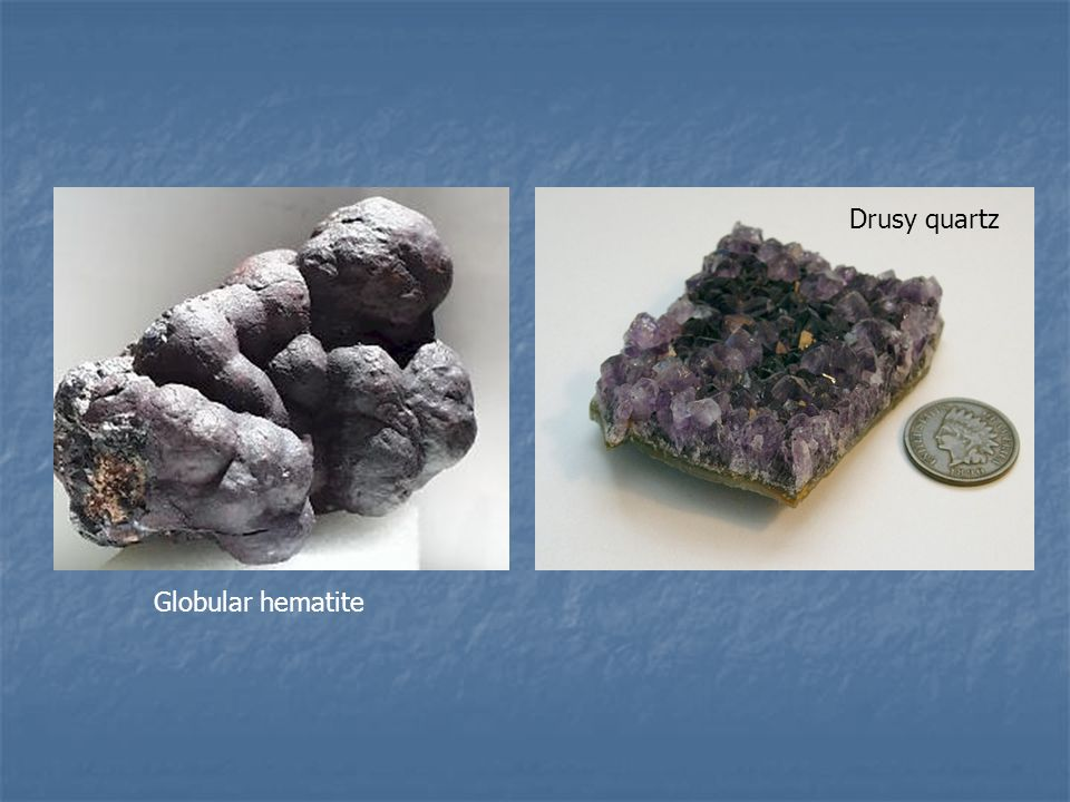 Drusy quartz Globular hematite