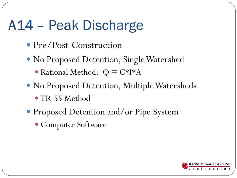 A14 – Peak Discharge Pre/Post-Construction