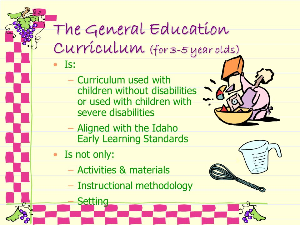 The General Education Curriculum (for 3-5 year olds)