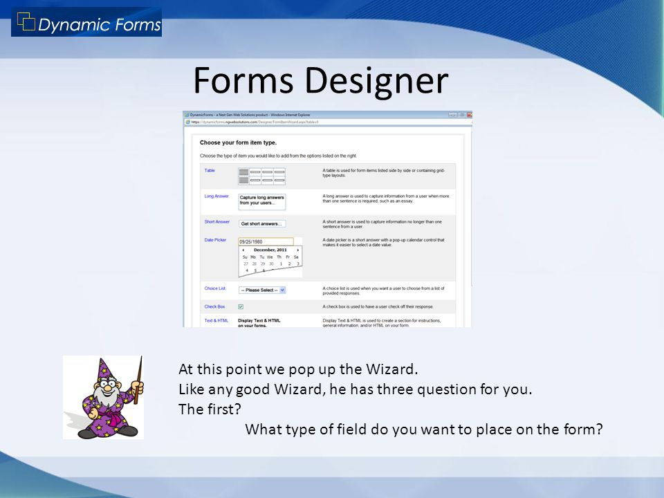 Forms Designer At this point we pop up the Wizard.