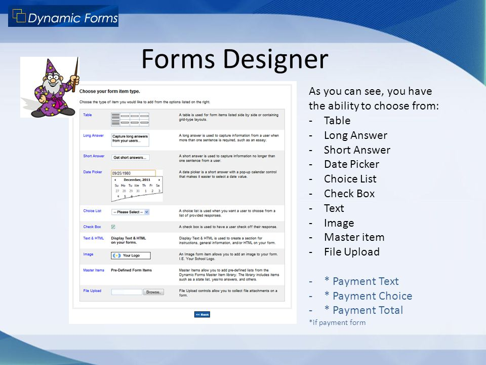Forms Designer As you can see, you have the ability to choose from: