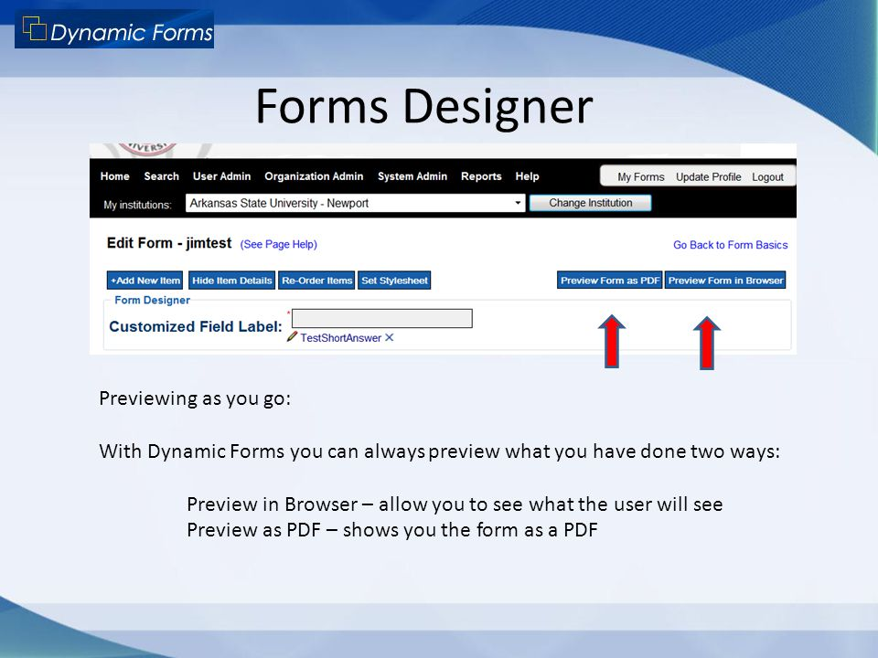 Forms Designer Previewing as you go: