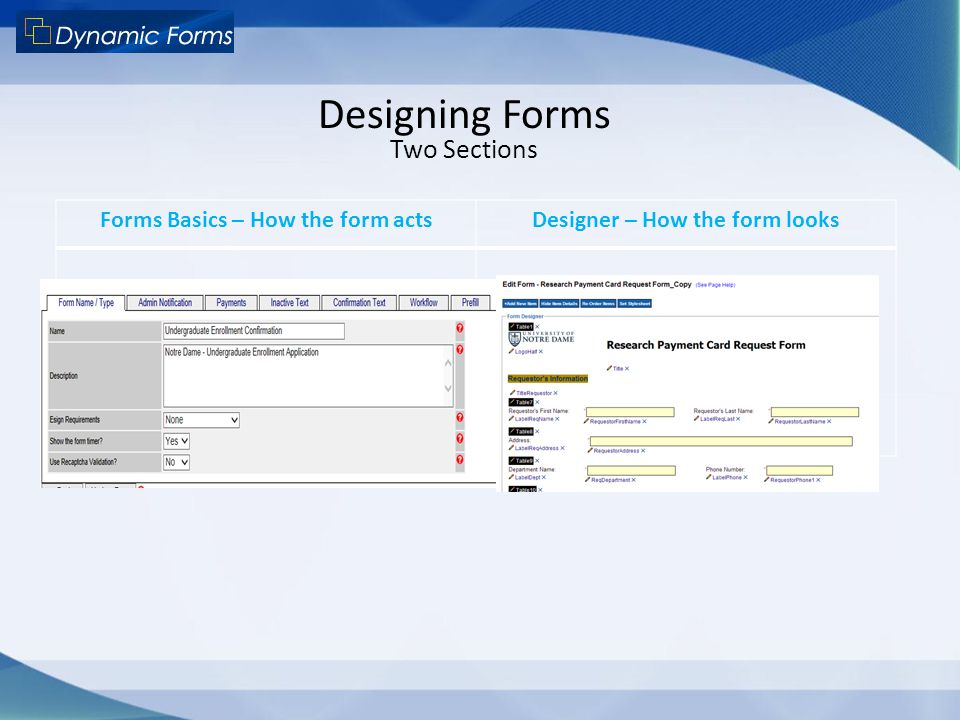 Forms Basics – How the form acts Designer – How the form looks