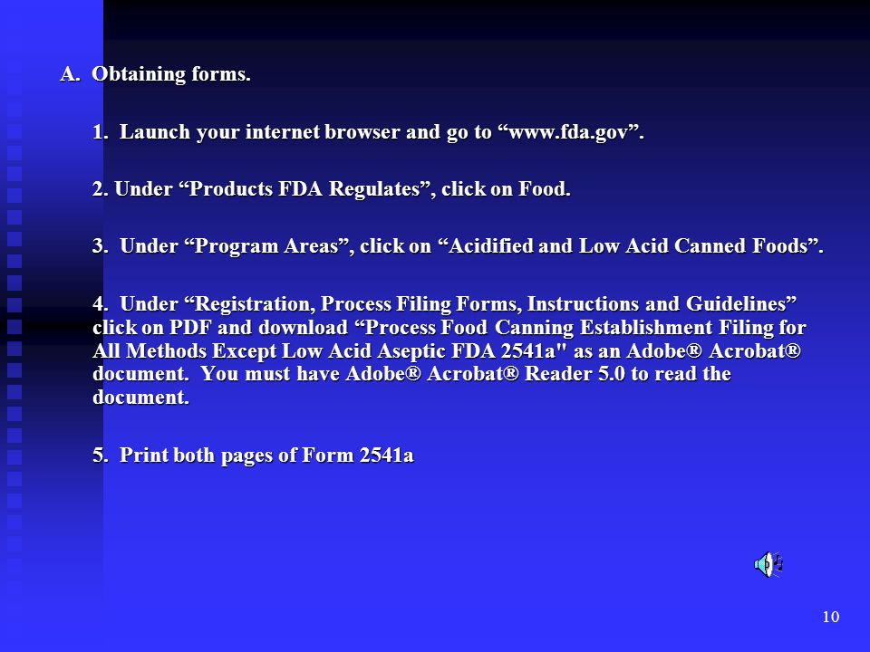 A. Obtaining forms. 1. Launch your internet browser and go to www.fda.gov . 2. Under Products FDA Regulates , click on Food.
