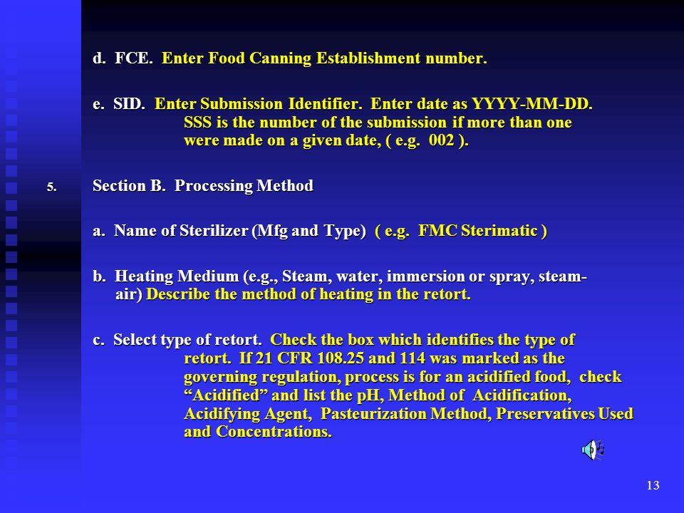 d. FCE. Enter Food Canning Establishment number.