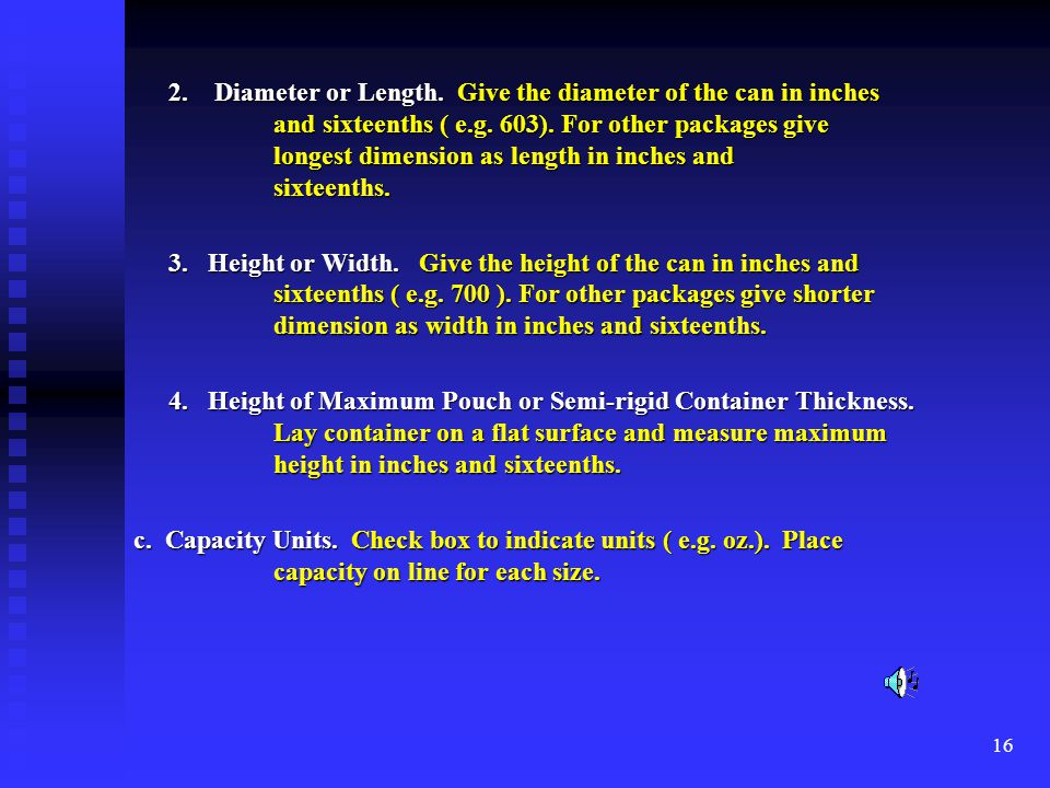 2. Diameter or Length. Give the diameter of the can in inches