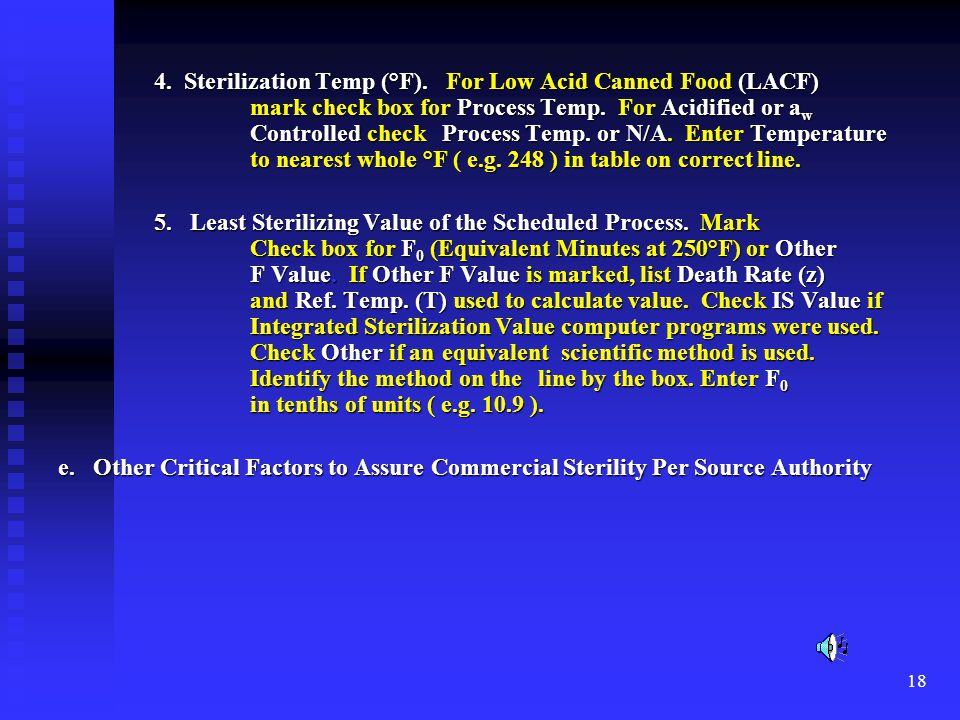 4. Sterilization Temp (°F). For Low Acid Canned Food (LACF)