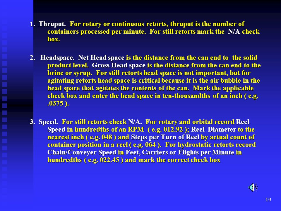 1. Thruput. For rotary or continuous retorts, thruput is the number of
