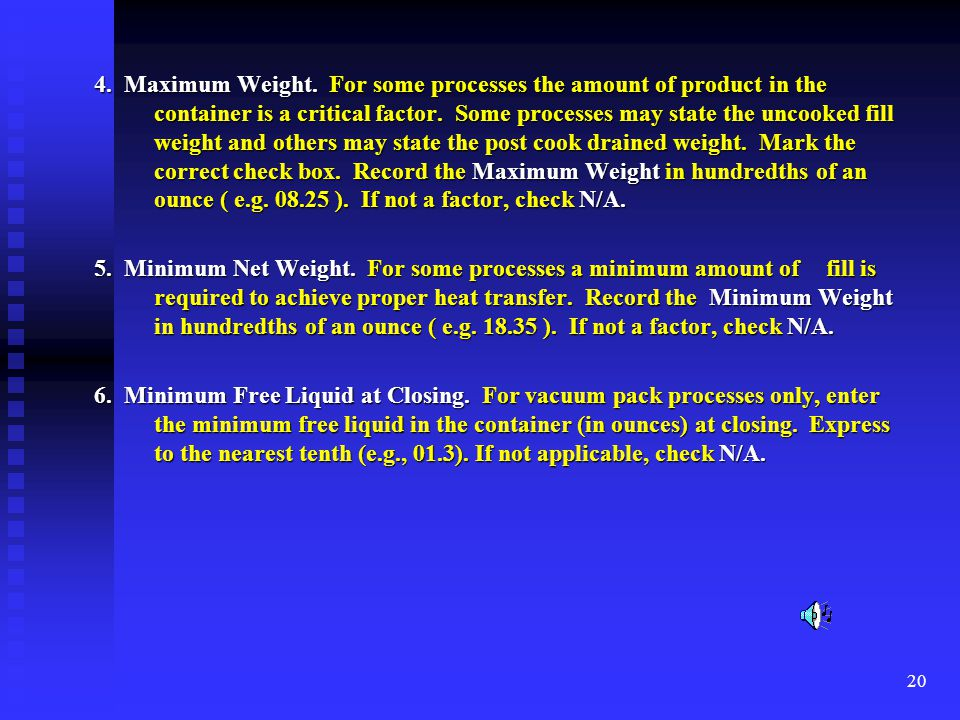 4. Maximum Weight. For some processes the amount of product in the