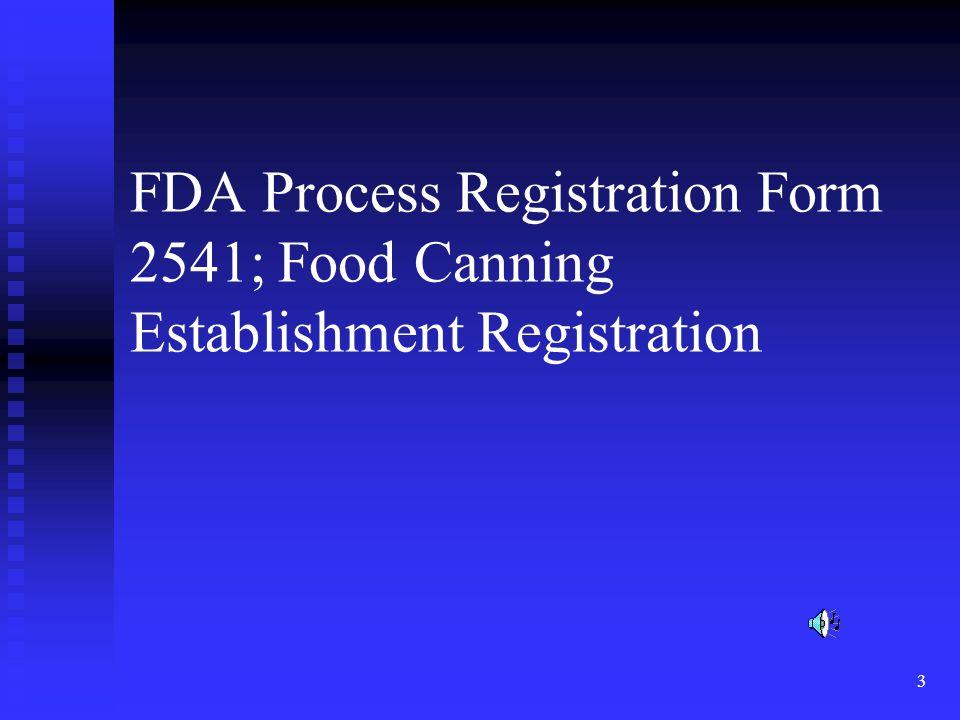 FDA Process Registration Form 2541; Food Canning Establishment Registration