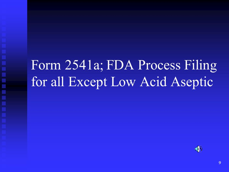 Form 2541a; FDA Process Filing for all Except Low Acid Aseptic