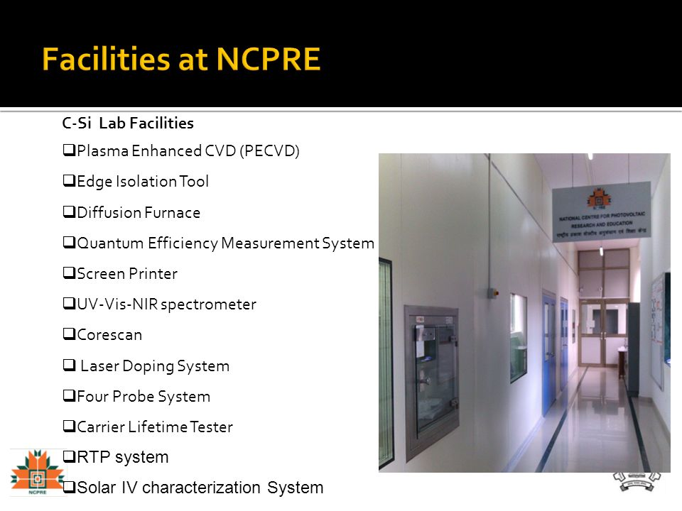 Facilities at NCPRE C-Si Lab Facilities Plasma Enhanced CVD (PECVD)