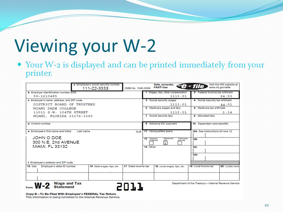 Viewing your W-2 Your W-2 is displayed and can be printed immediately from your printer.