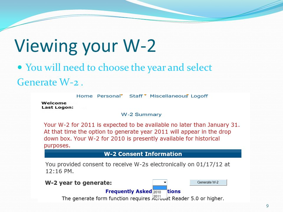 Viewing your W-2 You will need to choose the year and select