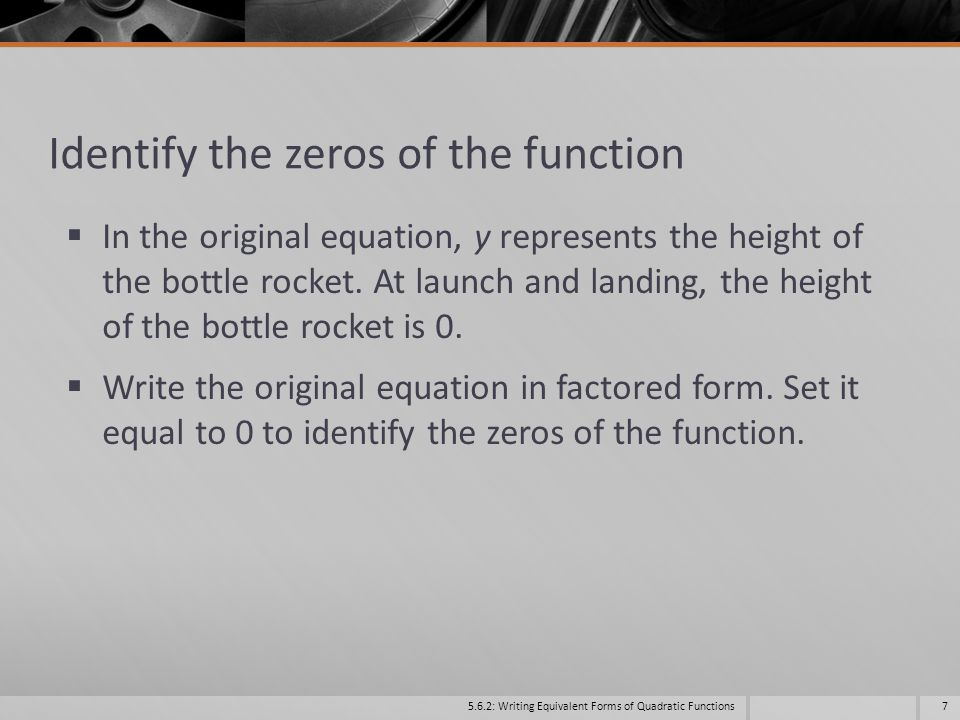 Identify the zeros of the function