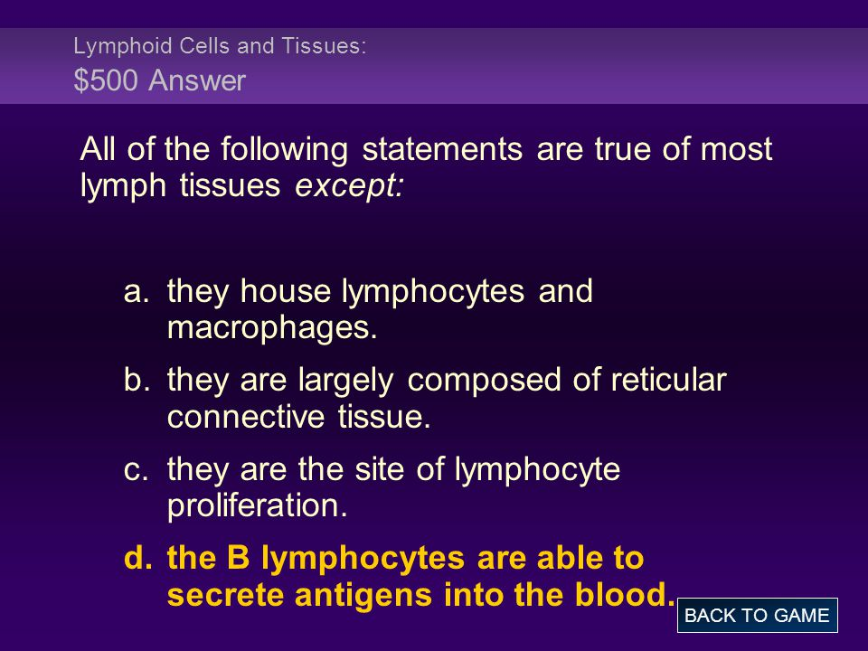 Lymphoid Cells and Tissues: $500 Answer