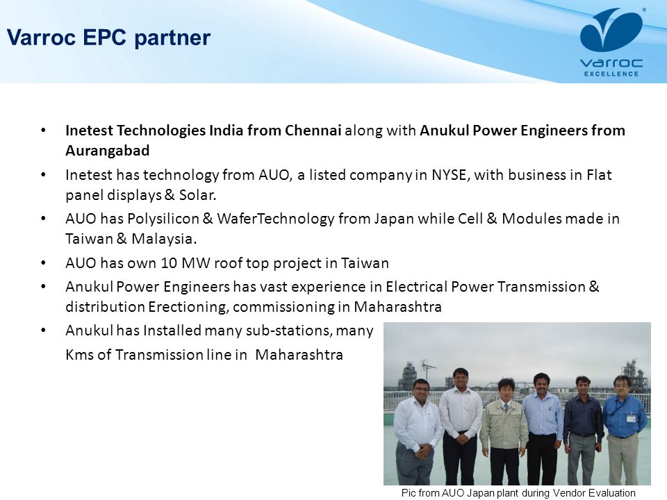 Varroc EPC partner Inetest Technologies India from Chennai along with Anukul Power Engineers from Aurangabad.