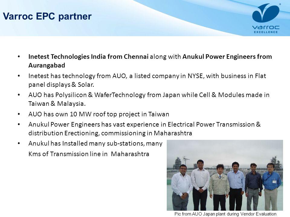 Varroc EPC partnerInetest Technologies India from Chennai along with Anukul Power Engineers from Aurangabad.