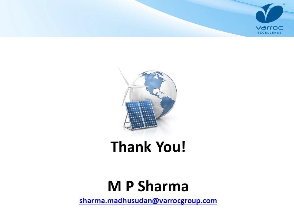 Thank You! M P Sharma sharma.madhusudan@varrocgroup.com