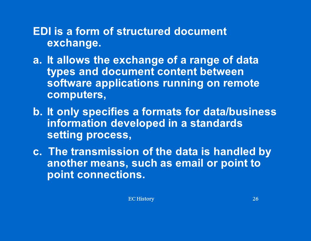 EDI is a form of structured document exchange.