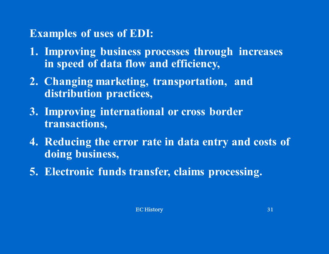 Examples of uses of EDI: