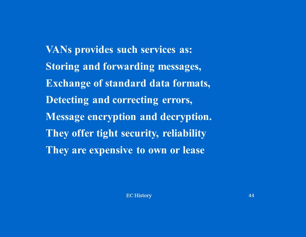 VANs provides such services as:
