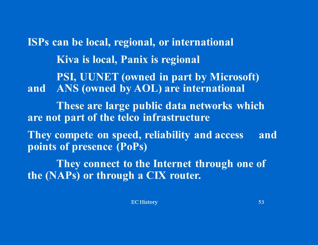 ISPs can be local, regional, or international