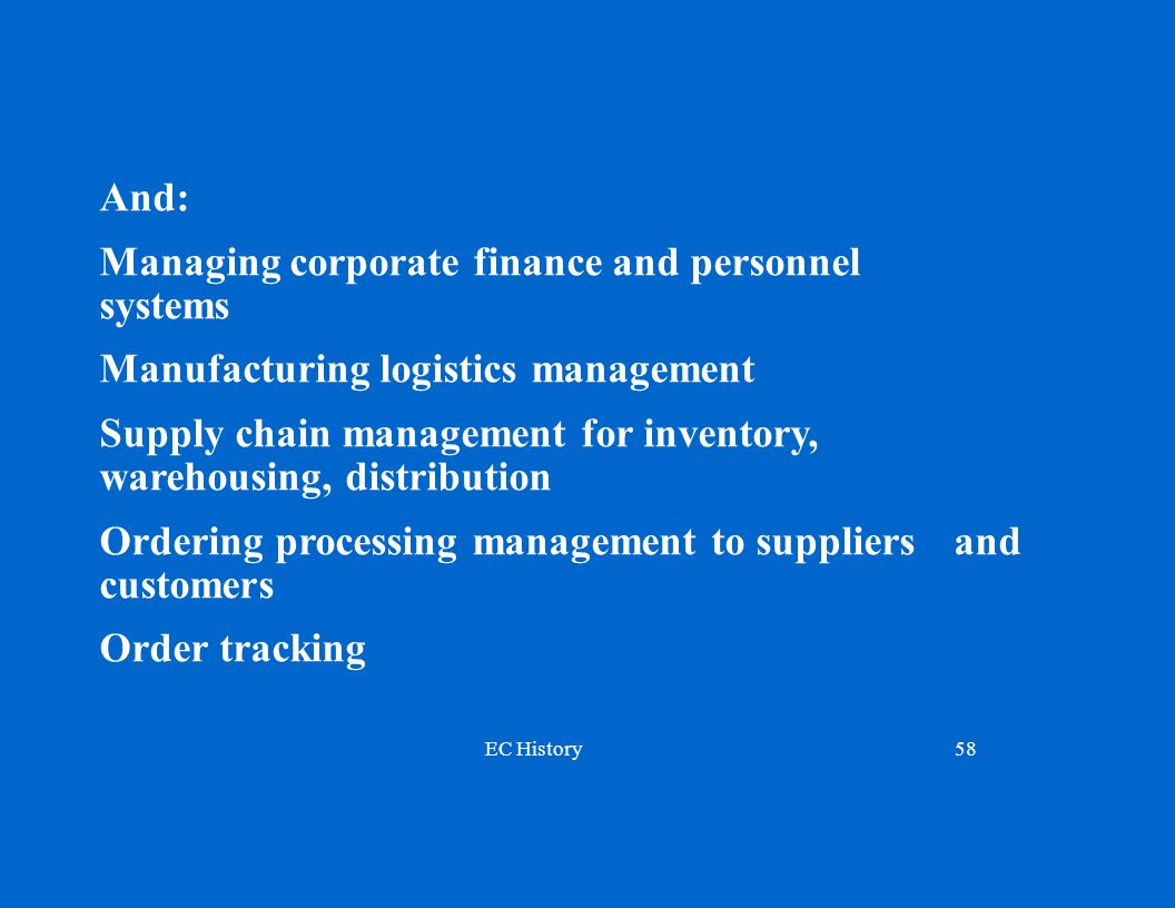 And: Managing corporate finance and personnel systems. Manufacturing logistics management.