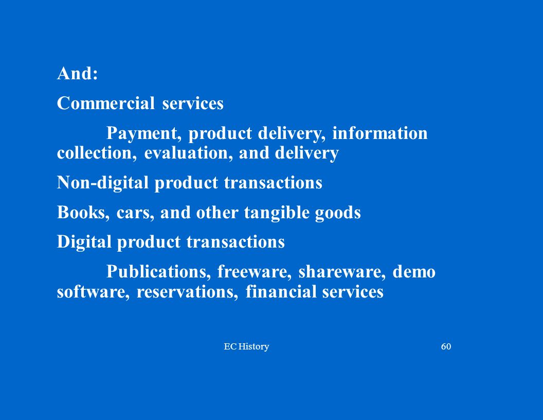 And: Commercial services. Payment, product delivery, information collection, evaluation, and delivery.