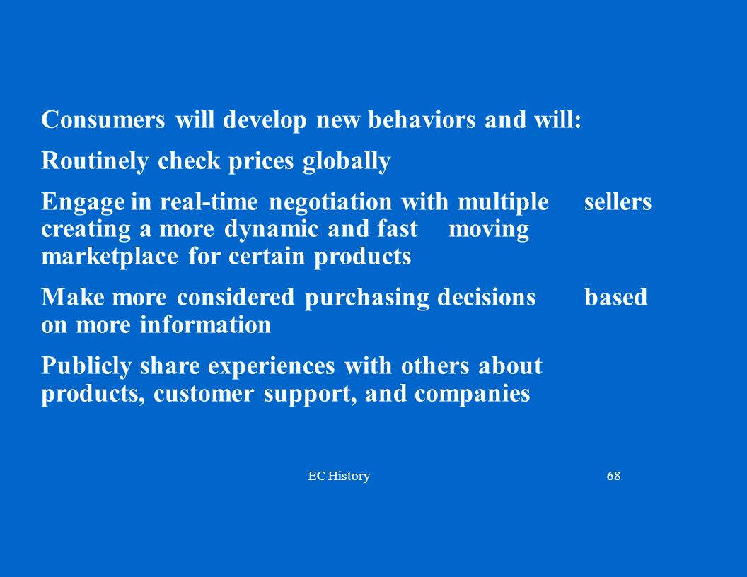 Consumers will develop new behaviors and will: