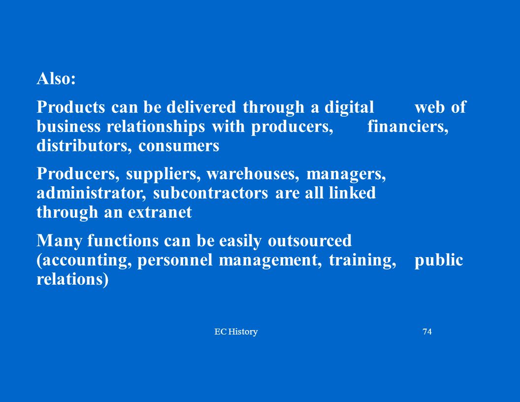 Also: Products can be delivered through a digital web of business relationships with producers, financiers, distributors, consumers.